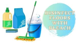 How To Disinfect Floors With Bleach