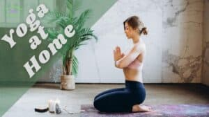 Learn How To Do Yoga At Home Step By Step