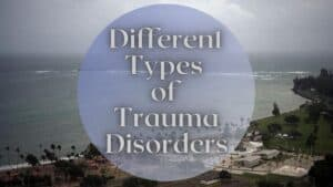 What Are The Different Types Of Trauma Disorders